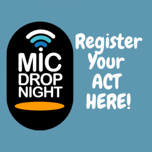 Register Your MicDrop2020 Talent Show & FundraiserACT HERE